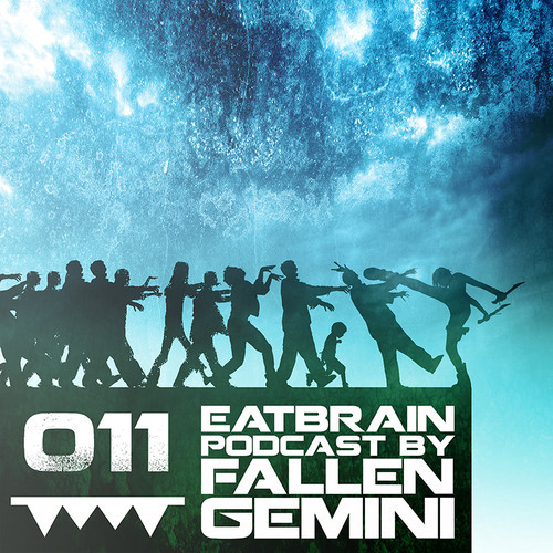Eatbrain Podcast 011 by Fallen Geminy